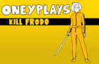Oney Plays Animated: Kill Frodo