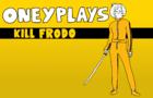 Oney Plays Animated: Kill Frodo