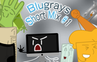 Blugrays (Short Mix #1): Shorts #1-6