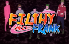 Filthy Frank Anime Opening 3