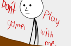 Don´t play games with me.