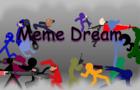 The Meme Dream Collab