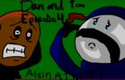 Tom and Dan episode 4: Alein attack (pls read descreption)