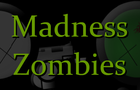 Madness Zombies