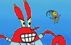 Run from Mr. Krabs!