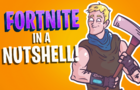 Fortnite In A Nutshell