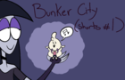 Bunker City Short #1-Best Song