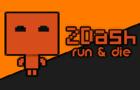 2Dash - Run & Die