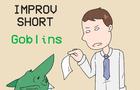 Improv - Goblins