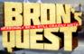 Bron's Quest - Reasonably Beta! (18+)