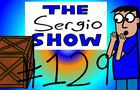 The Sergio Show Episode #129