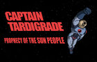 Captain Tardigrade: Prophecy of the Sun People