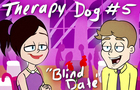 Therapy Dog - 5 - Blind Date