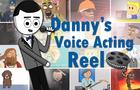 Danny's Voice Acting Reel Extravaganza