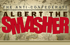 The Anti-Confederate: Albert The Smasher - Full