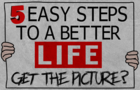 5 best tips EVER to a better life