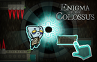 Enigma of the Colossus
