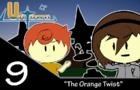 UnTown episode 9- The Orange Twist