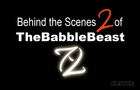 Behind the Scenes 2 of TheBabbleBeast