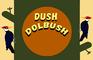 Dush Dolbush