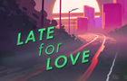 Late for Love