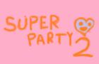 Super Party 2