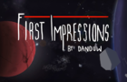 First Impressions..