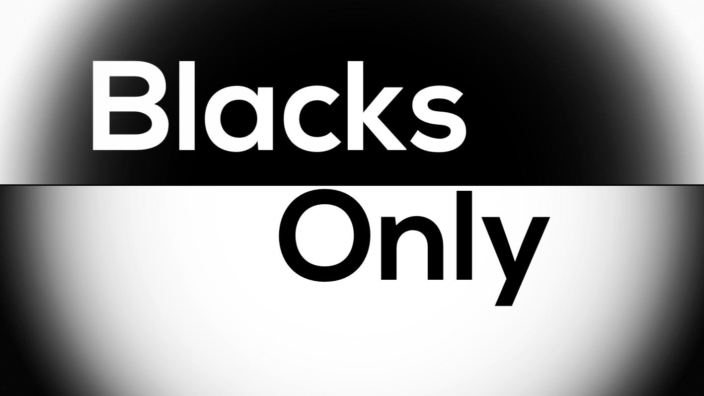 Blacks only