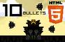 10 Bullets - HTML5