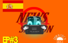 "News Section Show EP#3 - Spanish ""Spot"""