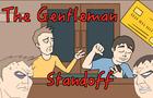 I Insist - The Gentleman Standoff