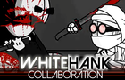 Madness WhiteHank Collab