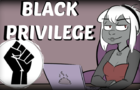 Nani-Talks: Black Privilege