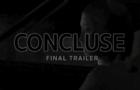 CONCLUSE - FINAL TRAILER
