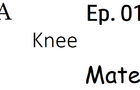 A knee m8|Ep. 01