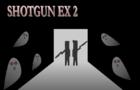 Shotgun Ex 2