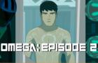 Omega: Episode 2