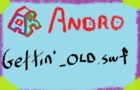 Gettin' Old by Andro