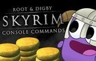 Skyrim Console Commands | Root & Digby