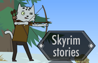 Skyrim stories. ep 1
