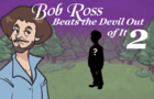 Bob Ross Beats the Devil Out of It 2