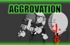 RCP:Madness S01E03: Aggrovation