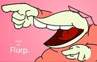 Slurp My Flurp