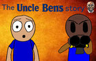 The Uncle Ben's Story