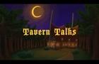 Tavern Talks #1