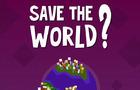 Save the World?