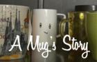 A Mug's Story