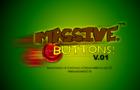 Massive Buttons