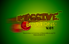 Massive Buttons