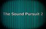 The Sound Pursuit 2